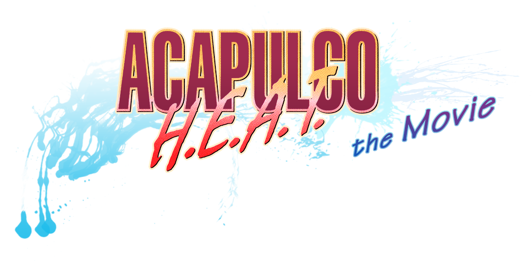 Acapulco Heat The Movie